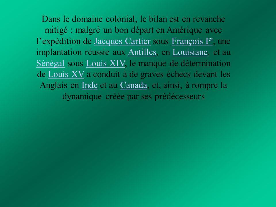 Dans le domaine colonial, le bilan est en revanche mitigé : malgré un bon départ en Amérique avec l'expédition de Jacques Cartier sous François I er,