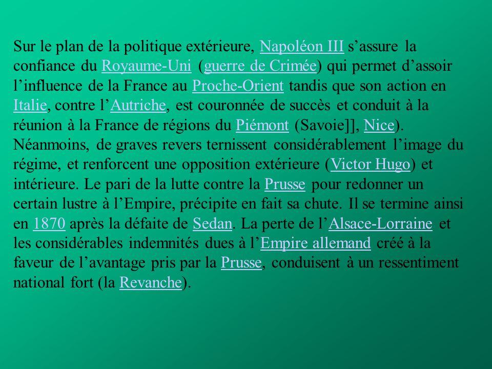 Sur le plan de la politique extérieure, Napoléon III s'assure la confiance du Royaume-Uni (guerre de Crimée) qui permet d'assoir l'influence de la Fra
