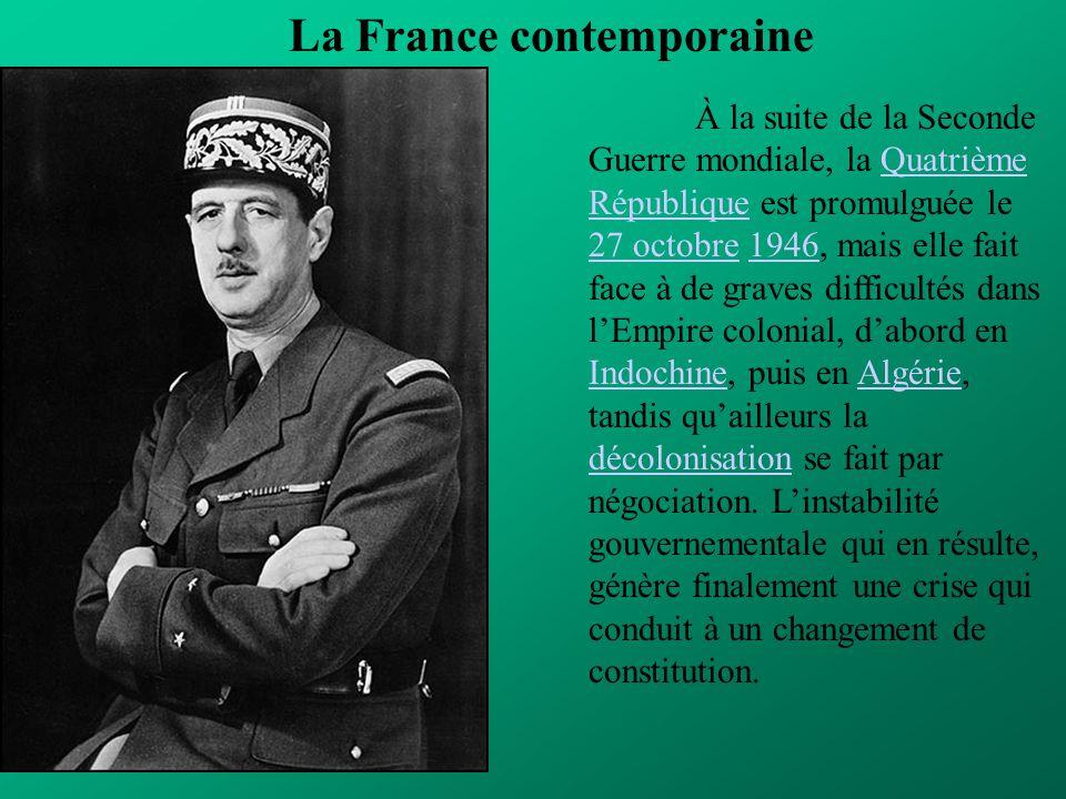 La France contemporaine À la suite de la Seconde Guerre mondiale, la Quatrième République est promulguée le 27 octobre 1946, mais elle fait face à de