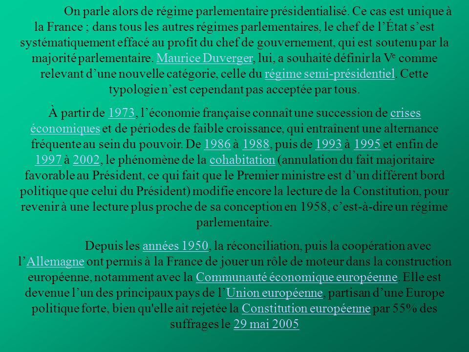 On parle alors de régime parlementaire présidentialisé. Ce cas est unique à la France ; dans tous les autres régimes parlementaires, le chef de l'État