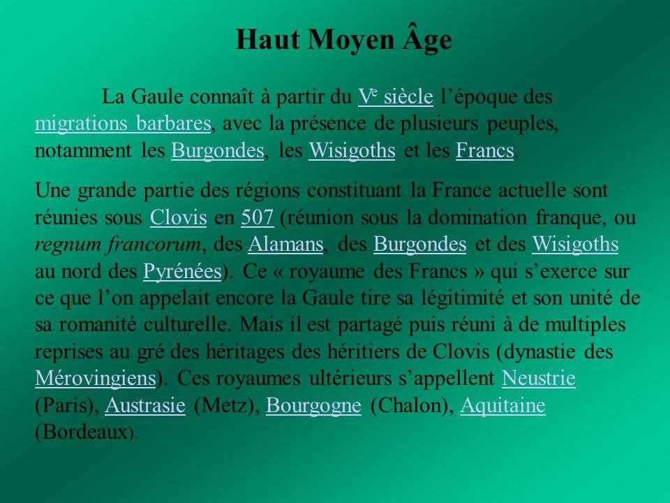 Haut Moyen Âge La Gaule connaît à partir du V e siècle l'époque des migrations barbares, avec la présence de plusieurs peuples, notamment les Burgonde