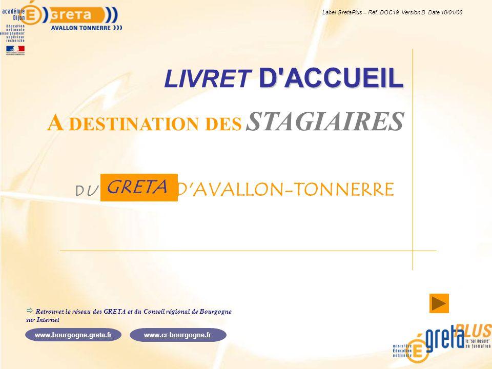  Retrouvez le réseau des GRETA et du Conseil régional de Bourgogne sur Internet www.bourgogne.greta.fr www.cr-bourgogne.fr DU GRETA D'AVALLON-TONNERR