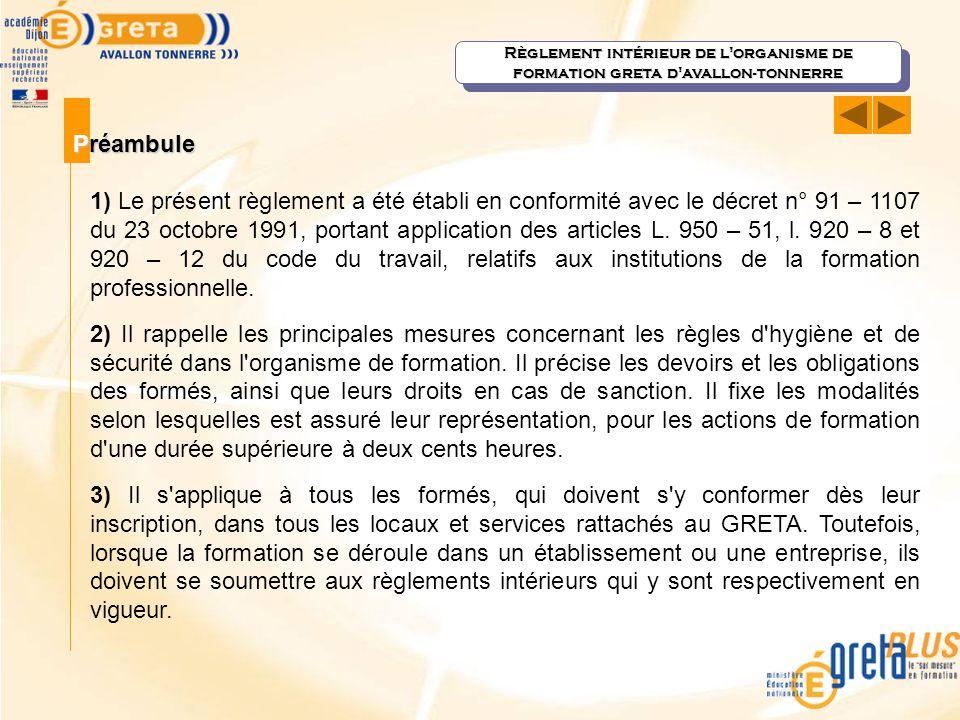 Règlement intérieur de l'organisme de formation greta d'avallon-tonnerre Préambule 1) Le présent règlement a été établi en conformité avec le décret n