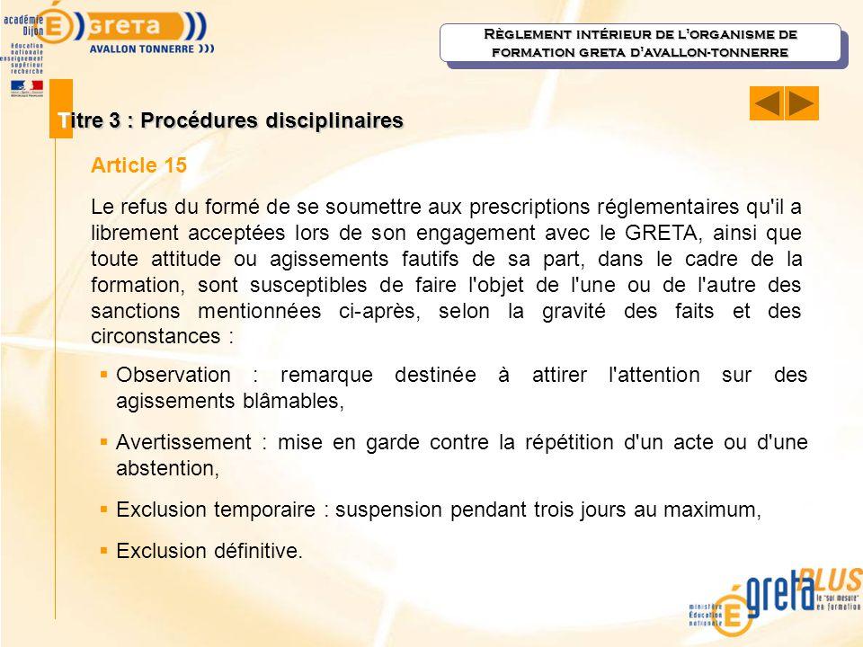 Règlement intérieur de l'organisme de formation greta d'avallon-tonnerre Titre 3 : Procédures disciplinaires Article 15 Le refus du formé de se soumet