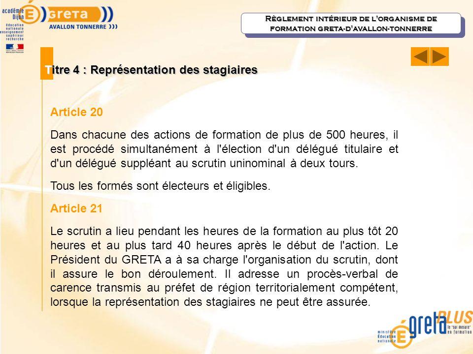 Titre 4 : Représentation des stagiaires Règlement intérieur de l'organisme de formation greta-d'avallon-tonnerre Article 20 Dans chacune des actions d