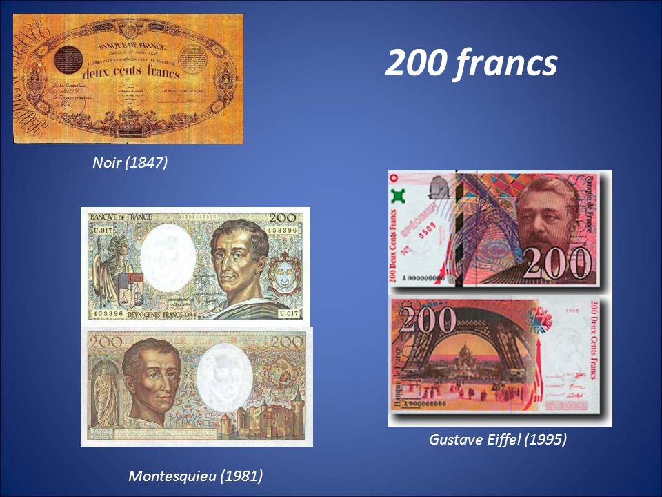 200 francs Noir (1847) Montesquieu (1981) Gustave Eiffel (1995)