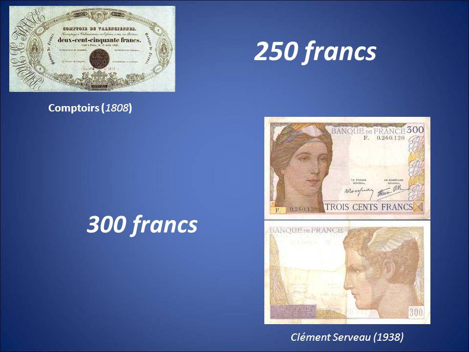 Comptoirs (1808) 250 francs 300 francs Clément Serveau (1938)
