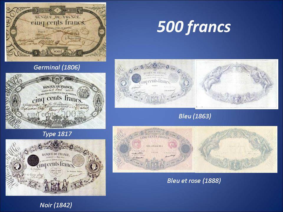 500 francs Germinal (1806) Type 1817 Noir (1842) Bleu (1863) Bleu et rose (1888)