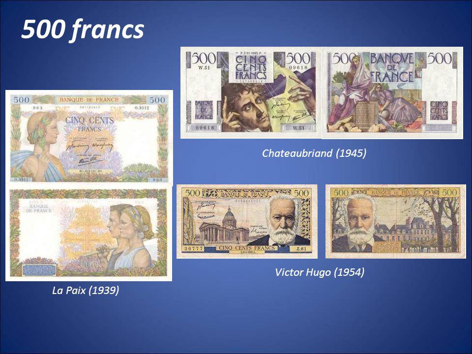500 francs La Paix (1939) Chateaubriand (1945) Victor Hugo (1954)