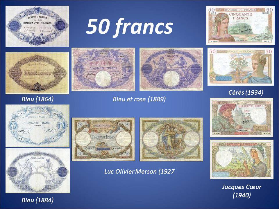 50 francs Bleu (1864) Bleu (1884) Bleu et rose (1889) Luc Olivier Merson (1927 Cérès (1934) Jacques Cœur (1940)