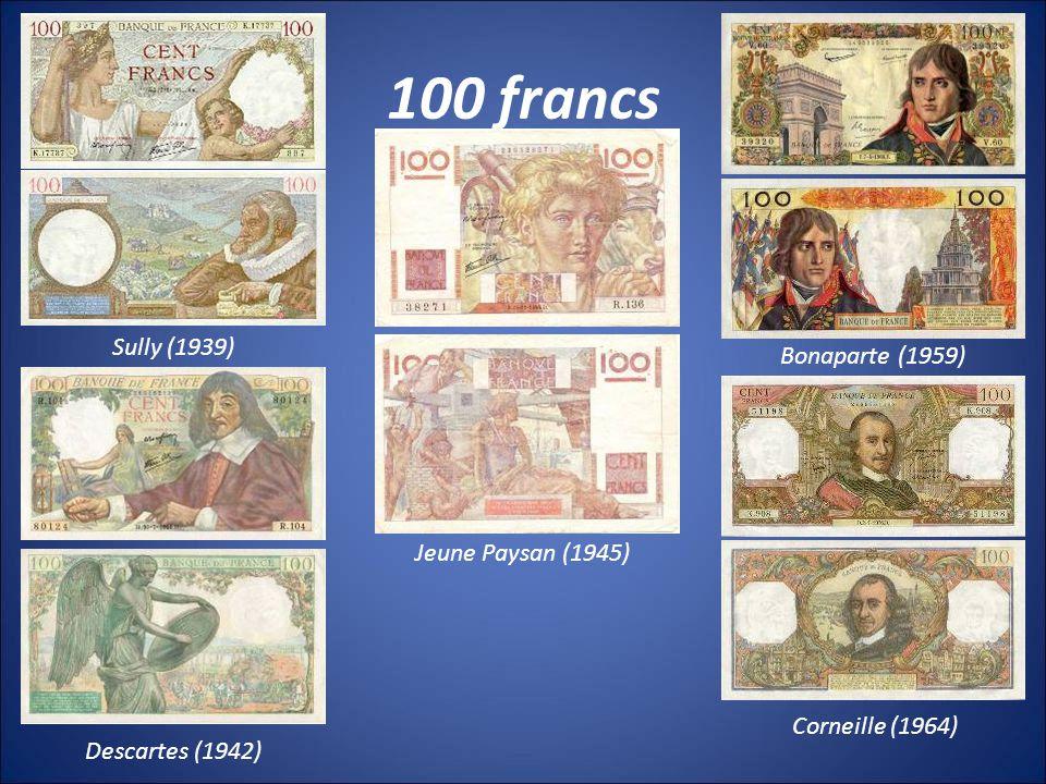 100 francs Sully (1939) Descartes (1942) Jeune Paysan (1945) Bonaparte (1959) Corneille (1964)