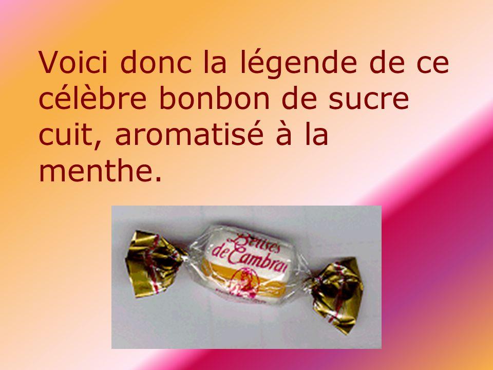 Voici donc la légende de ce célèbre bonbon de sucre cuit, aromatisé à la menthe.