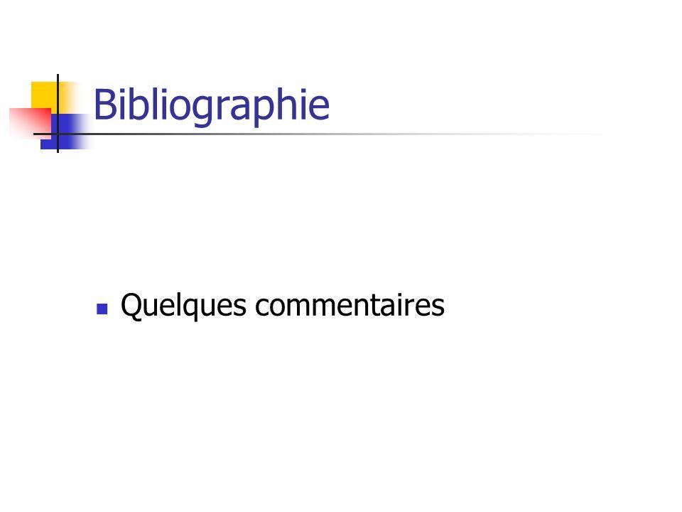 Bibliographie Quelques commentaires