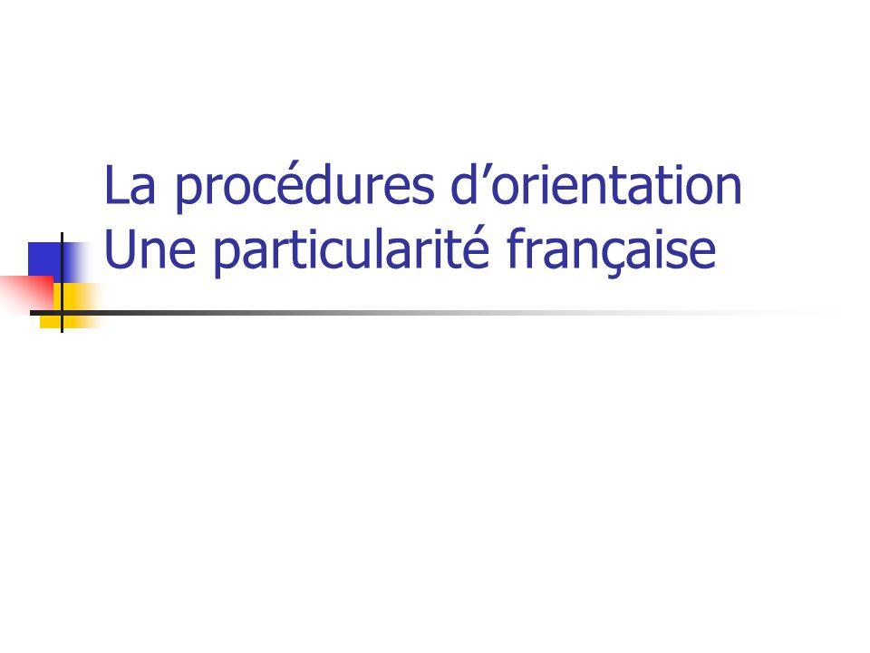 La procédures d'orientation Une particularité française