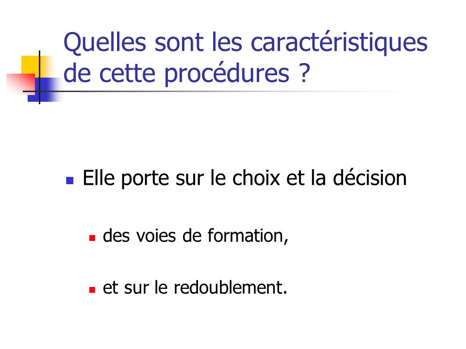 Quelles sont les caractéristiques de cette procédures .