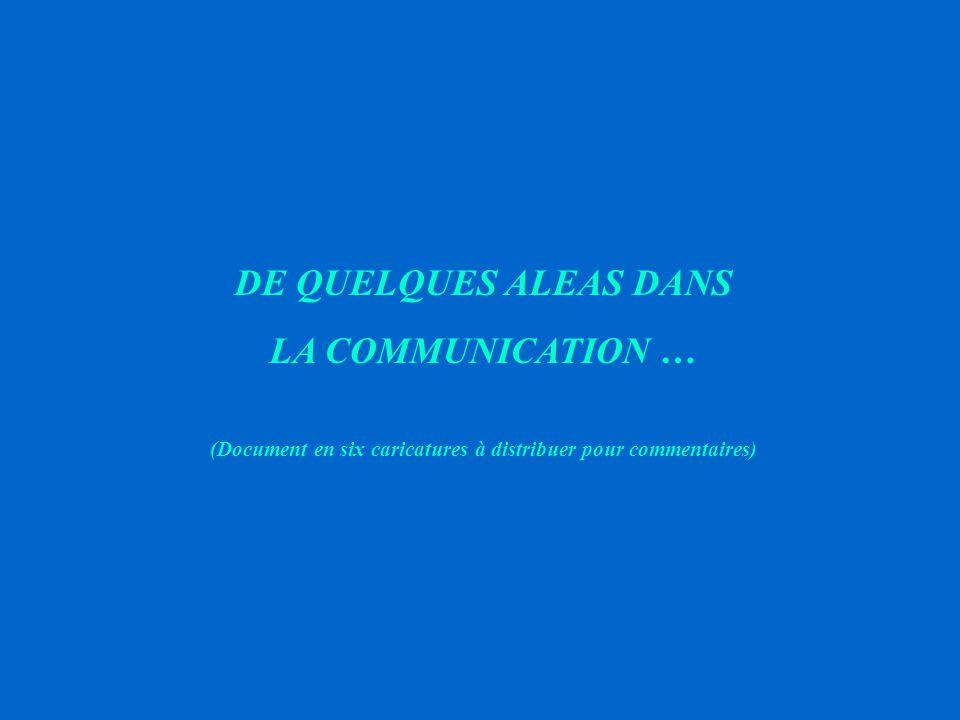 ENSEMBLE, NOUS ALLONS DONC IDENTIFIER CE QUI INFLUENCE LA COMMUNICATION : ê LA FAVORISE OU, ê LA BLOQUE TOUR DE TABLE