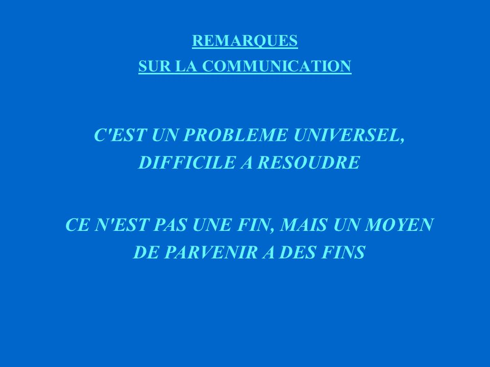 COMMUNICATION .Que représente la communication pour vous .