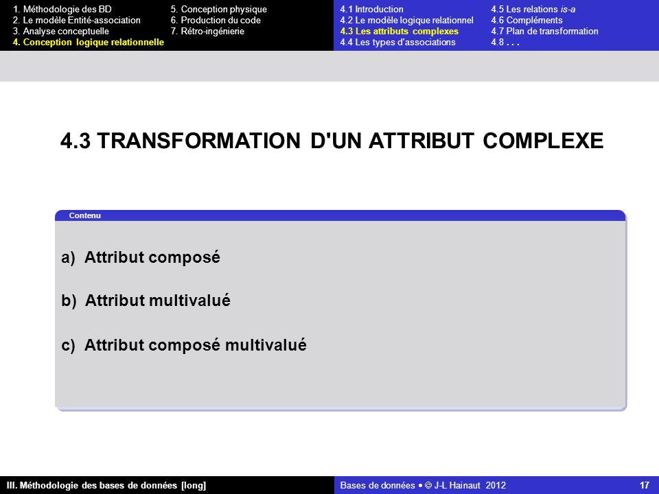 Bases de données   J-L Hainaut 2012 17 III. Méthodologie des bases de données [long] 1.