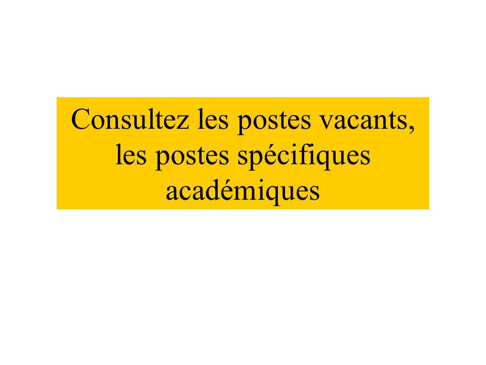 Consultez les postes vacants, les postes spécifiques académiques