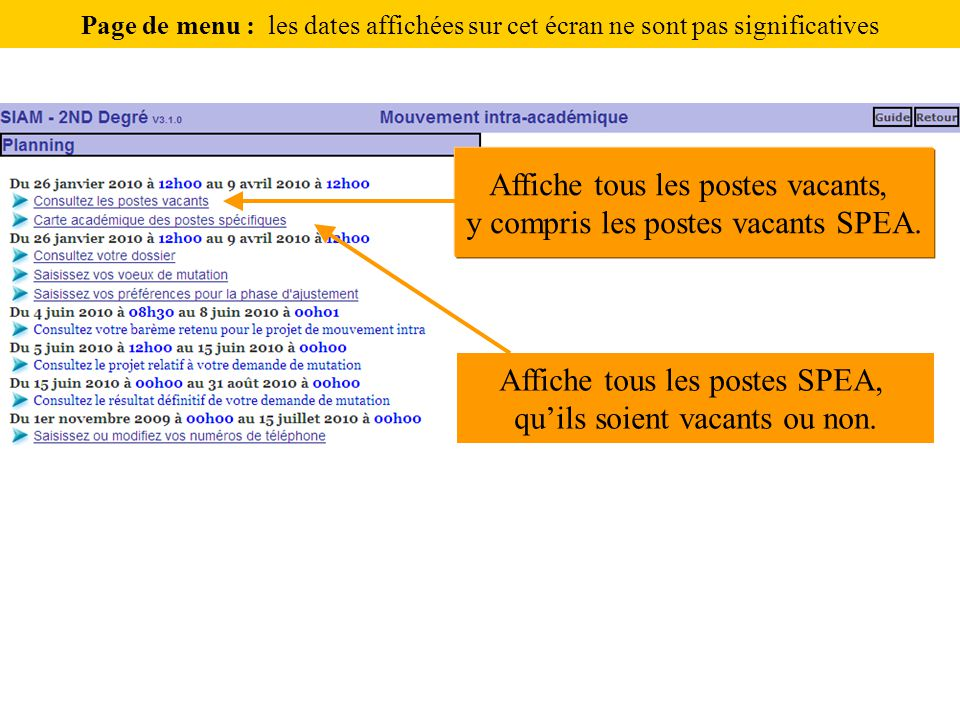 Affiche tous les postes vacants, y compris les postes vacants SPEA. Affiche tous les postes SPEA, qu'ils soient vacants ou non. Page de menu : les dat