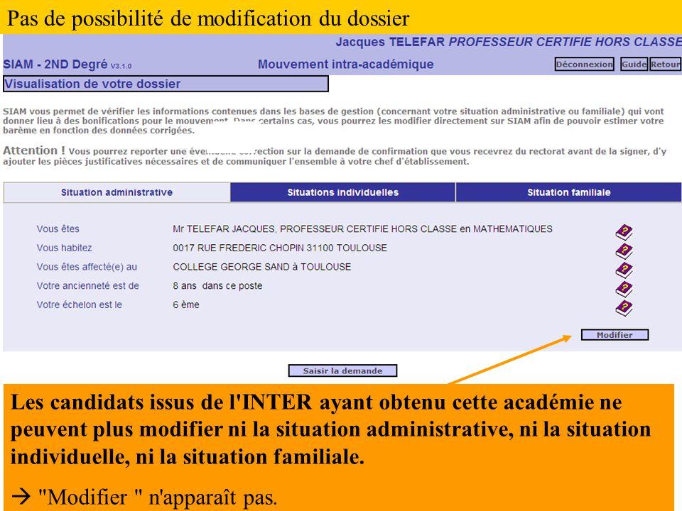 Les candidats issus de l INTER ayant obtenu cette académie ne peuvent plus modifier ni la situation administrative, ni la situation individuelle, ni la situation familiale.