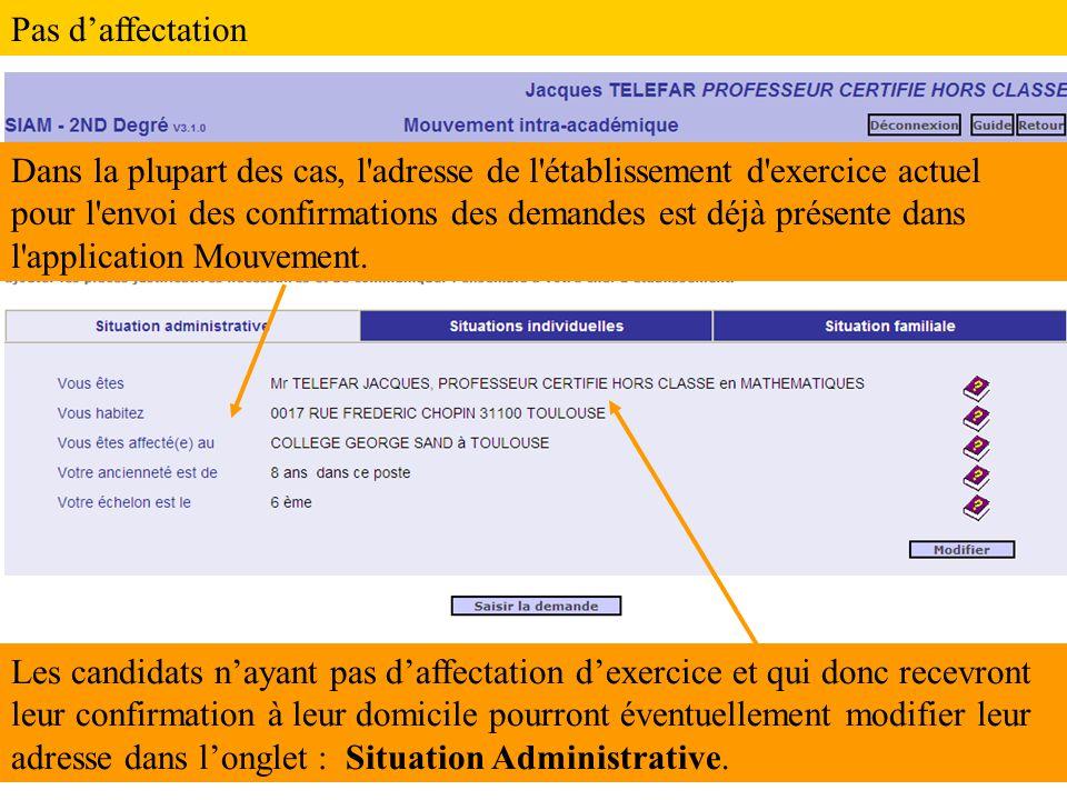 Dans la plupart des cas, l adresse de l établissement d exercice actuel pour l envoi des confirmations des demandes est déjà présente dans l application Mouvement.