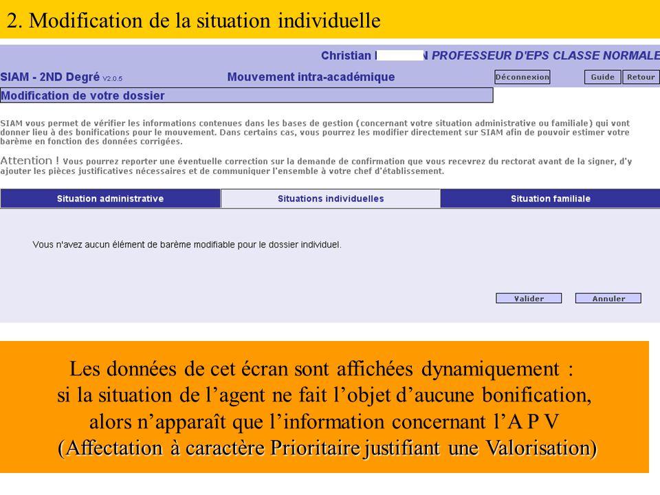 Les données de cet écran sont affichées dynamiquement : (Affectation à caractère Prioritaire justifiant une Valorisation) si la situation de l'agent ne fait l'objet d'aucune bonification, alors n'apparaît que l'information concernant l'A P V (Affectation à caractère Prioritaire justifiant une Valorisation) 2.