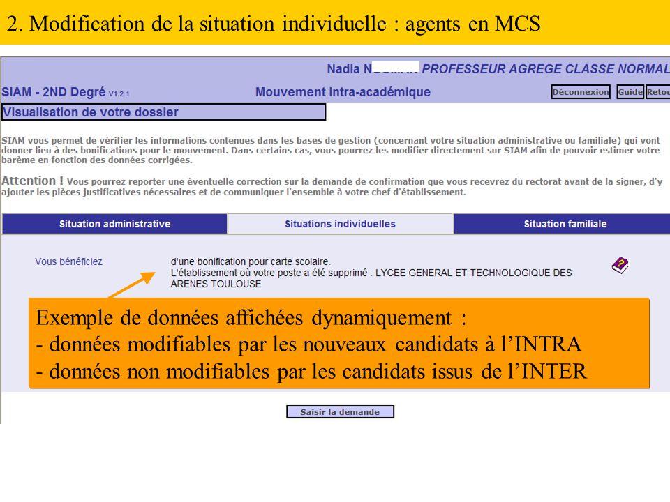 Exemple de données affichées dynamiquement : - données modifiables par les nouveaux candidats à l'INTRA - données non modifiables par les candidats issus de l'INTER 2.