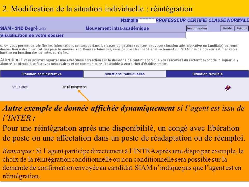 2. Modification de la situation individuelle : réintégration Autre exemple de donnée affichée dynamiquement si l'agent est issu de l'INTER : Pour une