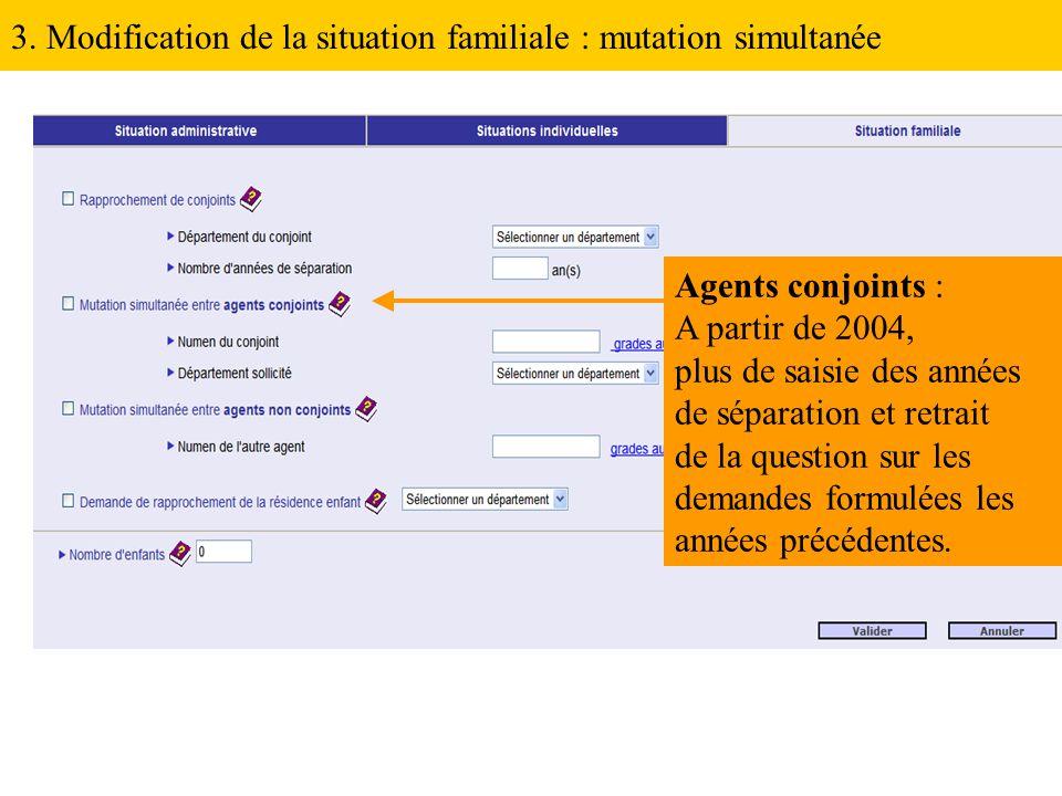 3. Modification de la situation familiale : mutation simultanée Agents conjoints : A partir de 2004, plus de saisie des années de séparation et retrai