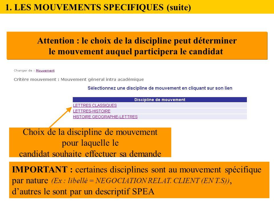 Choix de la discipline de mouvement pour laquelle le candidat souhaite effectuer sa demande IMPORTANT : certaines disciplines sont au mouvement spécifique par nature (Ex : libellé = NEGOCIATION RELAT.