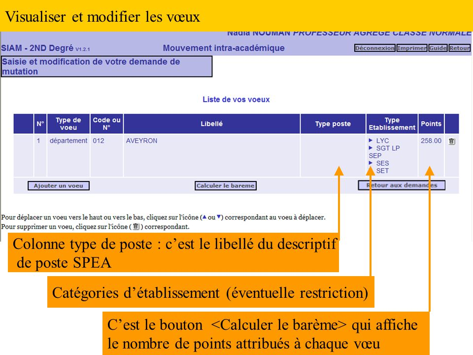 Visualiser et modifier les vœux Colonne type de poste : c'est le libellé du descriptif de poste SPEA C'est le bouton qui affiche le nombre de points attribués à chaque vœu Catégories d'établissement (éventuelle restriction)