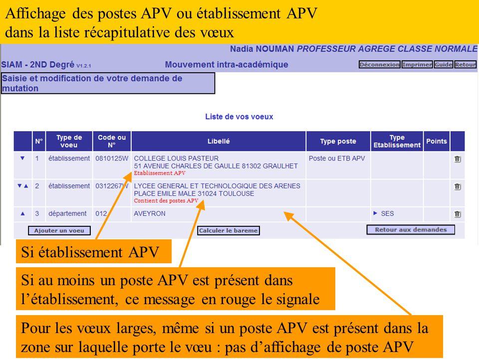 Si au moins un poste APV est présent dans l'établissement, ce message en rouge le signale Affichage des postes APV ou établissement APV dans la liste récapitulative des vœux Pour les vœux larges, même si un poste APV est présent dans la zone sur laquelle porte le vœu : pas d'affichage de poste APV Si établissement APV