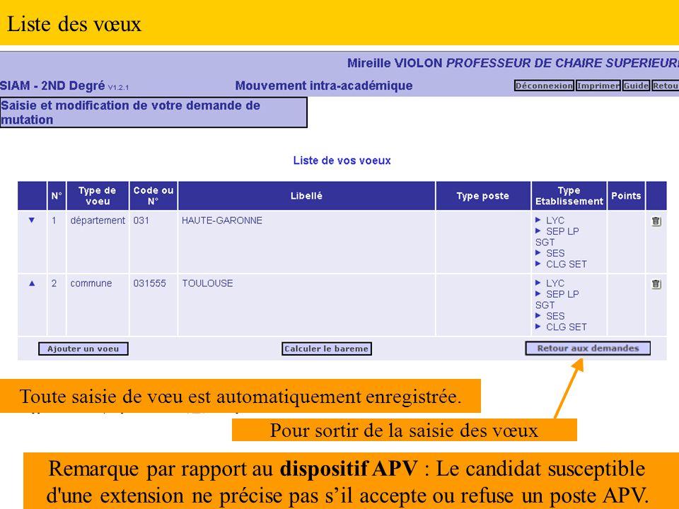 Liste des vœux Pour sortir de la saisie des vœux Remarque par rapport au dispositif APV : Le candidat susceptible d une extension ne précise pas s'il accepte ou refuse un poste APV.