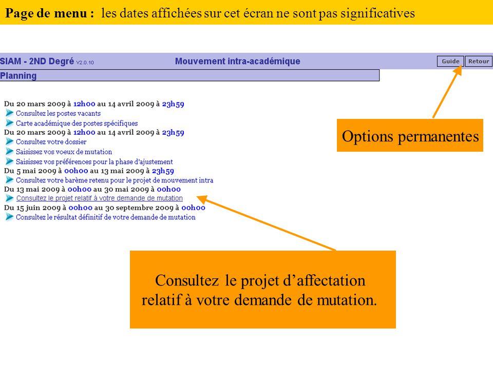 Consultez le projet d'affectation relatif à votre demande de mutation. Options permanentes Page de menu : les dates affichées sur cet écran ne sont pa