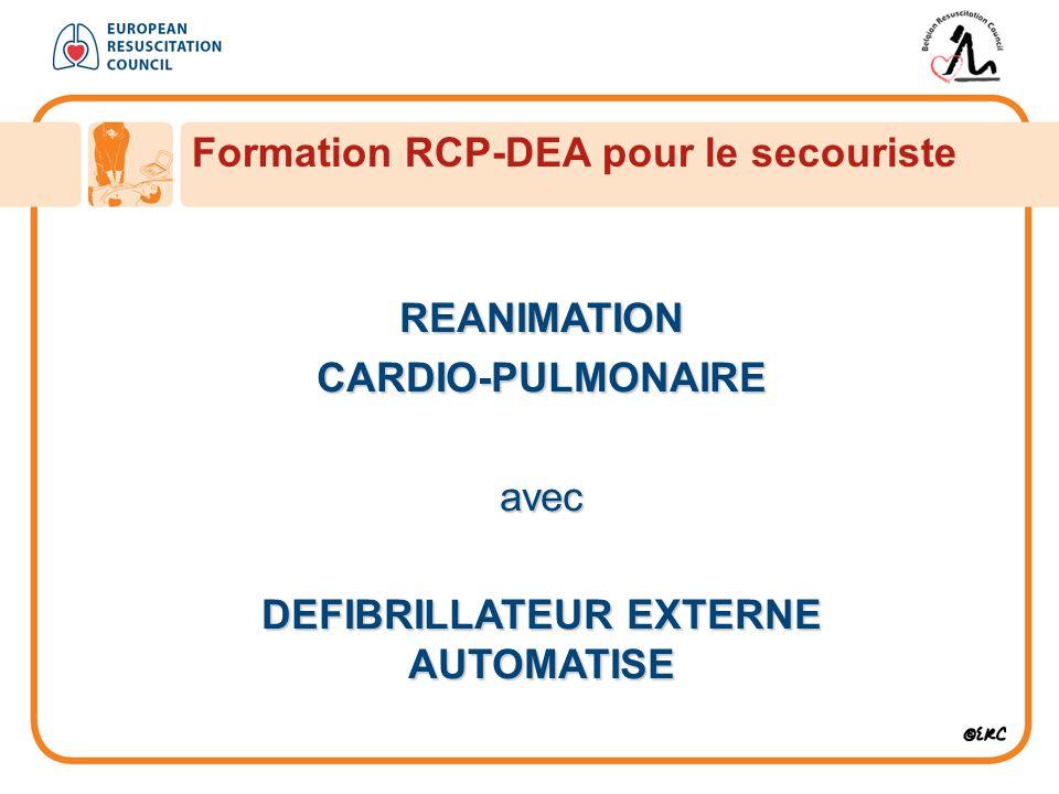 REANIMATIONCARDIO-PULMONAIREavec DEFIBRILLATEUR EXTERNE AUTOMATISE Formation RCP-DEA pour le secouriste