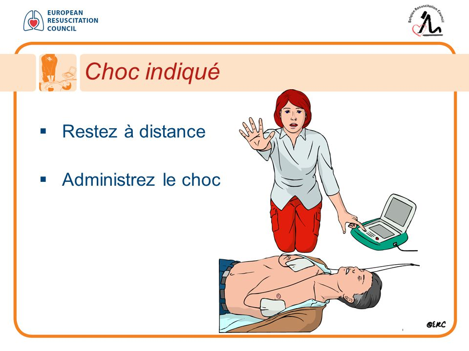  Restez à distance  Administrez le choc Choc indiqué