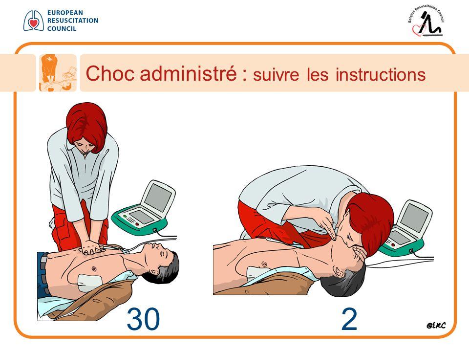 30 2 Choc administré : suivre les instructions