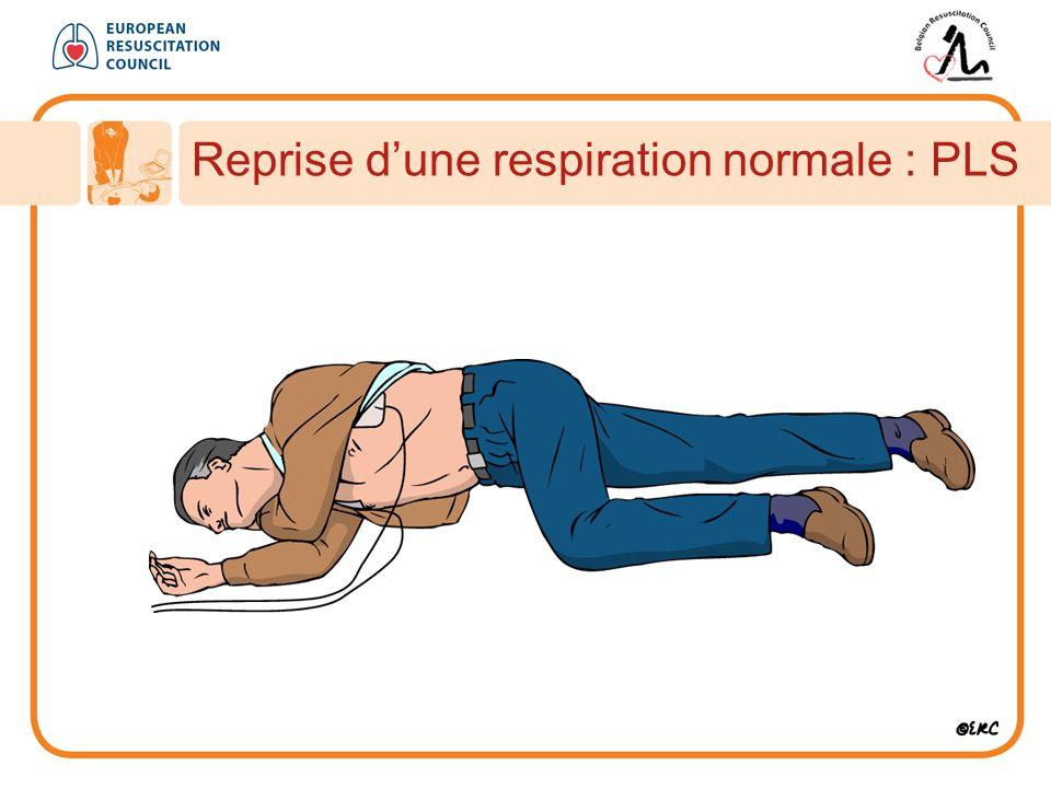 Reprise d'une respiration normale : PLS