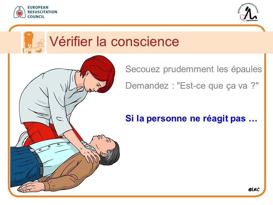 Appeler à l'aide Approcher en sécurité Vérifier la conscience Appeler à l'aide Ouvrir les voies respiratoires Vérifier la respiration Appeler le 112 30 compressions thoraciques 2 ventilations