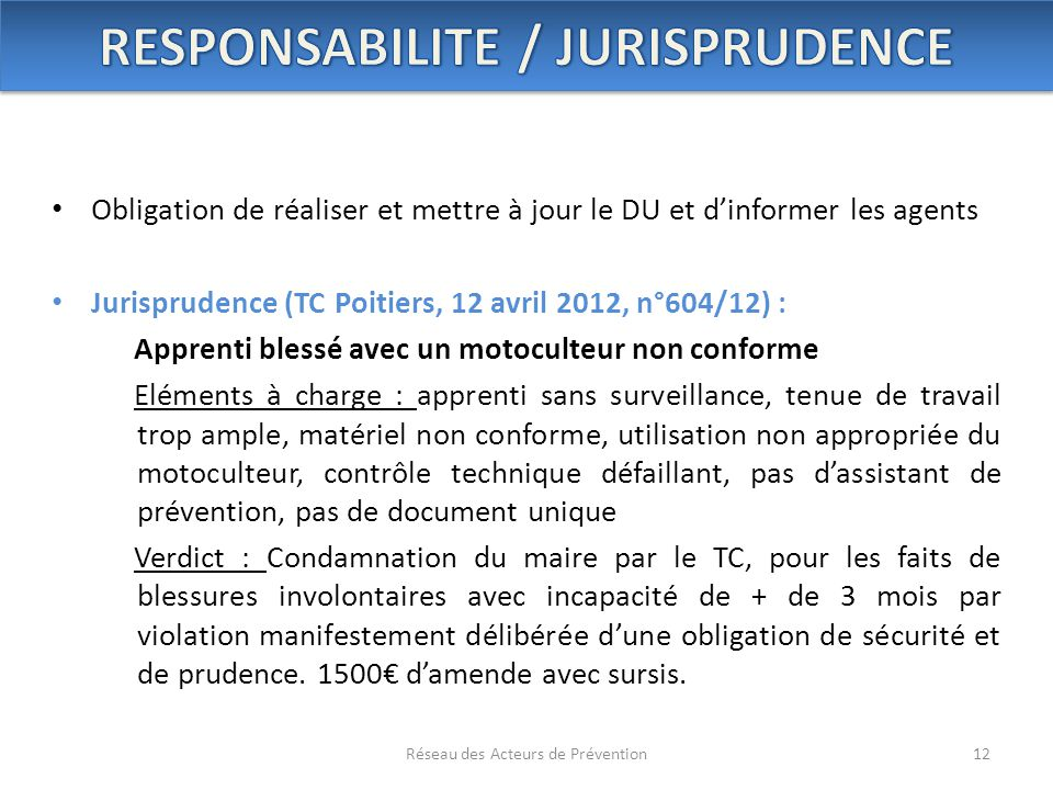 Obligation de réaliser et mettre à jour le DU et d'informer les agents Jurisprudence (TC Poitiers, 12 avril 2012, n°604/12) : Apprenti blessé avec un