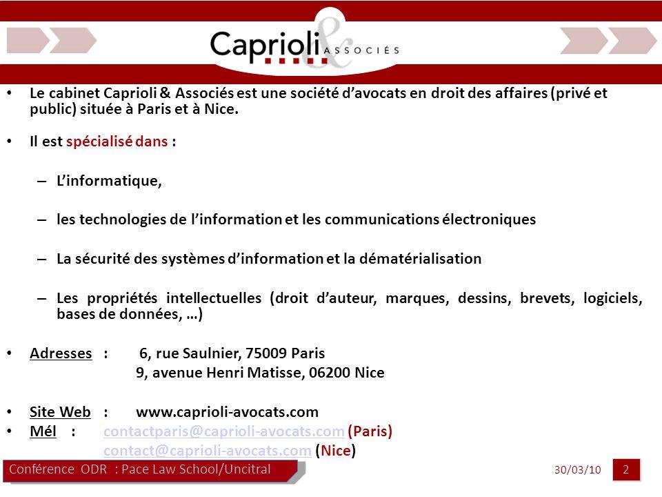 30/03/10 2 2 Le cabinet Caprioli & Associés est une société d'avocats en droit des affaires (privé et public) située à Paris et à Nice.