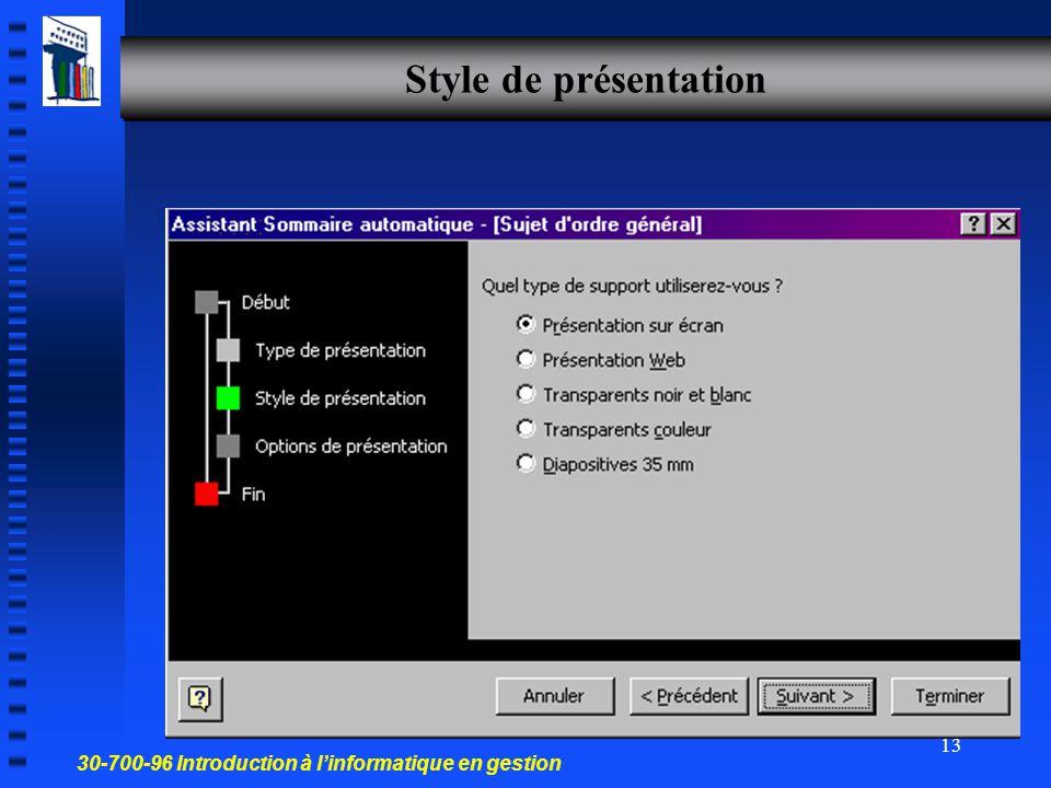 30-700-96 Introduction à l'informatique en gestion 12 Type de présentation prédéfinis Répertorie les présentations de la catégorie sélectionnée Catégo