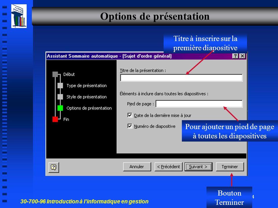 30-700-96 Introduction à l'informatique en gestion 13 Style de présentation