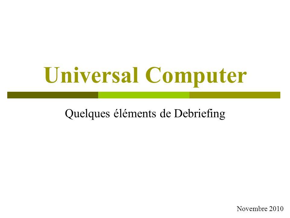 Universal Computer Quelques éléments de Debriefing Novembre 2010