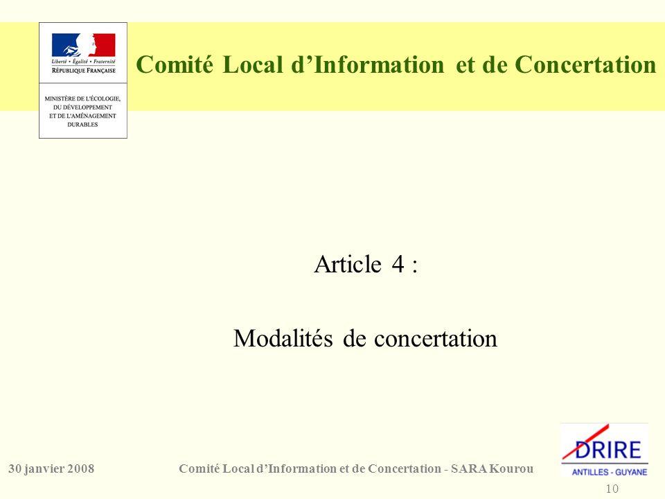 10 Comité Local d'Information et de Concertation - SARA Kourou30 janvier 2008 Comité Local d'Information et de Concertation Article 4 : Modalités de concertation