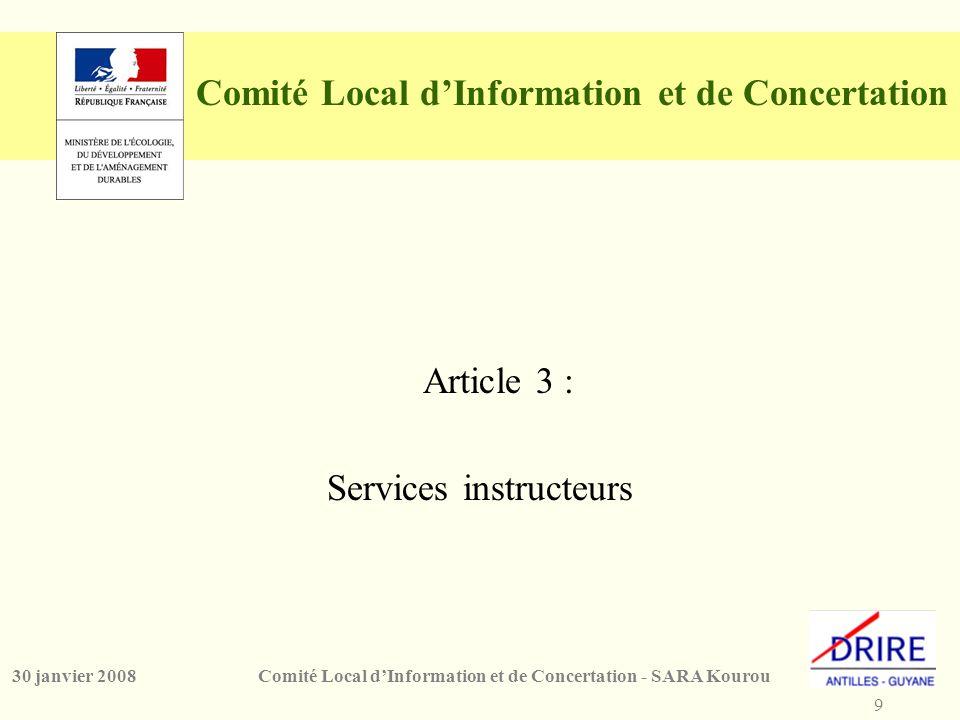 9 Comité Local d'Information et de Concertation - SARA Kourou30 janvier 2008 Comité Local d'Information et de Concertation Article 3 : Services instructeurs