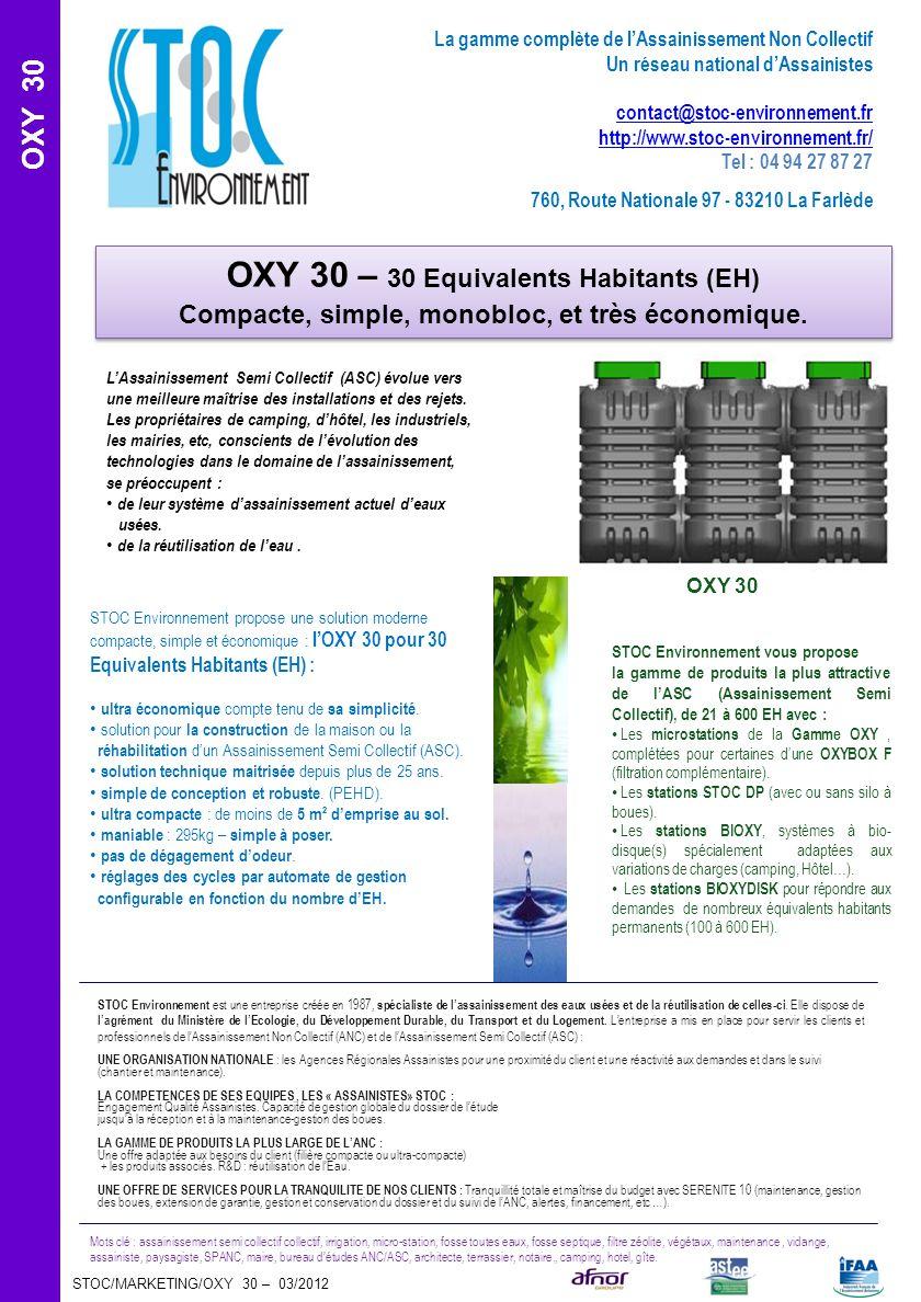 OXY 30 STOC/MARKETING/OXY 30 – 03/2012 Mots clé : assainissement semi collectif collectif, irrigation, micro-station, fosse toutes eaux, fosse septiqu