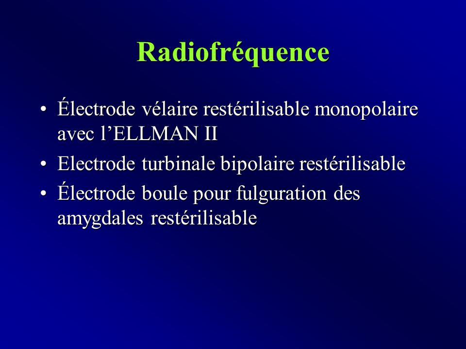 Radiofréquence Électrode vélaire restérilisable monopolaire avec l'ELLMAN IIÉlectrode vélaire restérilisable monopolaire avec l'ELLMAN II Electrode turbinale bipolaire restérilisableElectrode turbinale bipolaire restérilisable Électrode boule pour fulguration des amygdales restérilisableÉlectrode boule pour fulguration des amygdales restérilisable