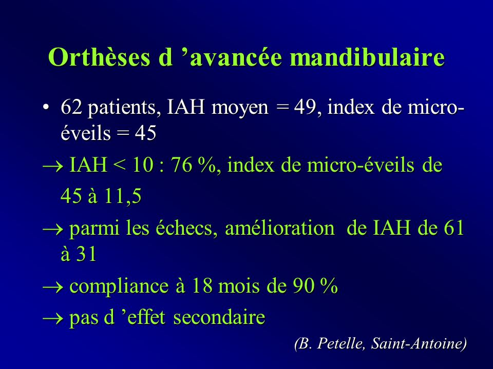 Orthèses d 'avancée mandibulaire 62 patients, IAH moyen = 49, index de micro- éveils = 4562 patients, IAH moyen = 49, index de micro- éveils = 45  IA
